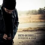 Reto Burrell, Sunshine & Snow