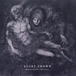 Svart Crown, Witnessing The Fall