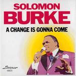 Solomon Burke, A Change Is Gonna Come
