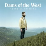 Dams of the West, Youngish American