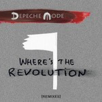 Depeche Mode, Where's the Revolution (Remixes)