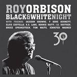 Roy Orbison, Black & White Night 30