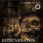 The Danse Society, Reincarnated