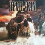 Devilskin, Be Like the River