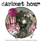 Darkest Hour, Godless Prophets & The Migrant Flora