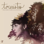 Vieux Farka Toure & Julia Easterlin, Touristes