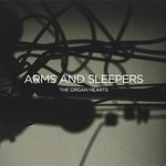 Arms and Sleepers, The Organ Hearts