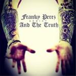 Franky Perez & the Truth, Addict