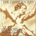 The Danse Society, Seduction: The Society Collection