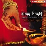 Manish Vyas, Atma Bhakti