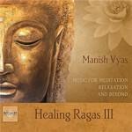 Manish Vyas, Healing Ragas III