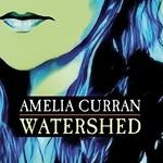 Amelia Curran, Watershed
