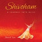 Manish Vyas, Shivoham