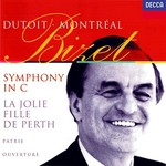 Charles Dutoit and Orchestre Symphonique de Montreal, Bizet: Symphony in C; La joie fille de Perth Suite; Patrie!