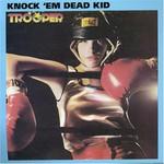 Trooper, Knock 'em Dead Kid