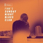 Fink, Fink's Sunday Night Blues Club, Vol. 1