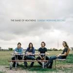 The Band of Heathens, Sunday Morning Record