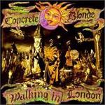 Concrete Blonde, Walking in London