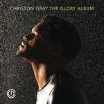 Christon Gray, The Glory Album