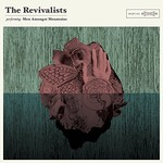The Revivalists, Men Amongst Mountains