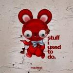 deadmau5, stuff i used to do