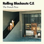 Rolling Blackouts Coastal Fever, The French Press