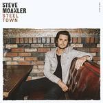 Steve Moakler, Steel Town