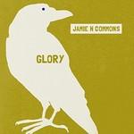 Jamie N Commons, Glory