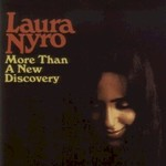 Laura Nyro, More Than a New Discovery