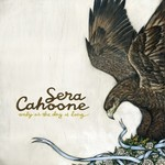 Sera Cahoone, Only As The Day Is Long
