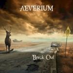 Aeverium, Break Out