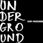 Kip Moore, Underground