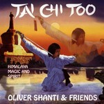 Oliver Shanti & Friends, Tai Chi Too