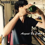 Guided by Voices, August By Cake