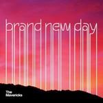 The Mavericks, Brand New Day