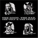 Super Cat, Junior Cat, Junior Demus & Nicodemus, The Good, The Bad, The Ugly & The Crazy