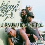Ward 21, U Know How We Roll