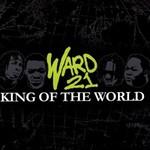 Ward 21, King Of The World