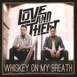 Love and Theft, Whiskey on My Breath