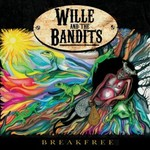 Wille and the Bandits, Breakfree