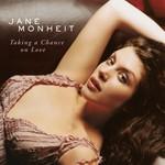 Jane Monheit, Taking a Chance on Love