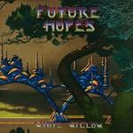 White Willow, Future Hopes