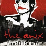 The Anix, Demolition City