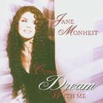 Jane Monheit, Come Dream With Me