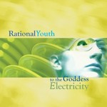 Rational Youth, To The Goddess Electricity