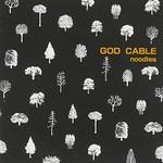 Noodles, God Cable