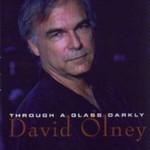 David Olney, Through A Glass Darkly