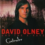 David Olney, Contender (with The X-Rays)