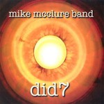 Mike McClure Band, Did 7