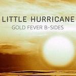 Little Hurricane, Gold Fever B-Sides